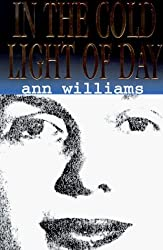 In the Cold Light of Day by Ann Williams (1998-03-02)