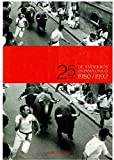 25 Años De Encierros En Pamplona. 1980-1992