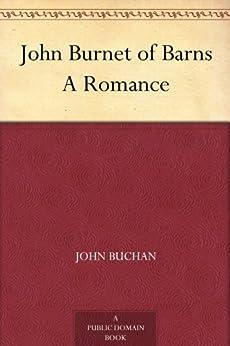 John Burnet of Barns A Romance by [Buchan, John]