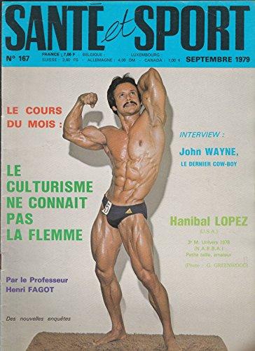 SANTE ET SPORT [No 167] du 01/09/1979 - HANIBAL LOPEZ / INTERVIEW JOHN WAYNE / LE CULTURISME NE CONNAIT PAS LA FLEMME PAR HENRI FAGOT par Revue Santé & Sport