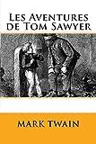 Les Aventures de Tom Sawyer - CreateSpace Independent Publishing Platform - 04/11/2017