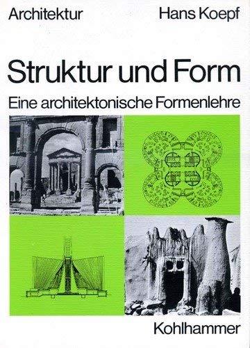 Struktur und Form: Eine architektonische Formenlehre (Fachbuchreihe Architektur) (Architektur Strukturen,)