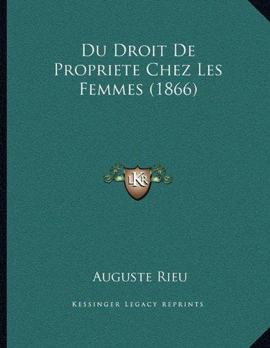 Du Droit de Propriete Chez Les Femmes (1866)