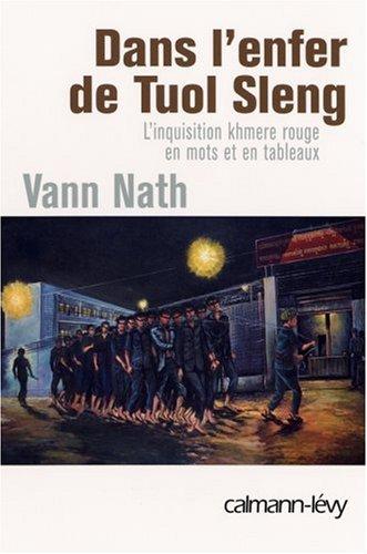 Dans l'enfer de Tuol Sleng : L'inquisition khmère rouge en mots et en tableaux