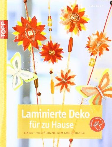 Preisvergleich Produktbild Laminierte Deko für zu Hause: Schnell und einfach mit dem Laminiergerät
