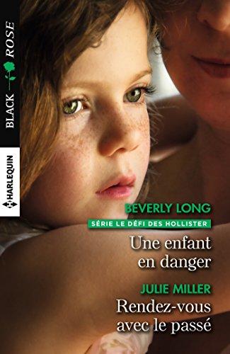 Une enfant en danger - Rendez-vous avec le passé (Black Rose) par Beverly Long
