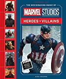 The Moviemaking Magic of Marvel Studios: Heroes + Villains