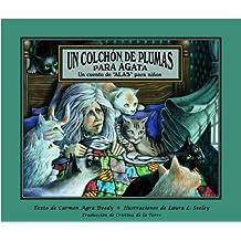 Un colchon de plumas para Agata (Spanish Edition) by Carmen Agra Deedy (2007-09-01)