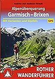 Alpenüberquerung Garmisch - Brixen: Mit Varianten und Gipfeln. Mit GPS-Tracks (Rother Wanderführer)