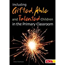 By Mike Fleetham - Including Gifted, Talented & Able Children in the Primary Classroom