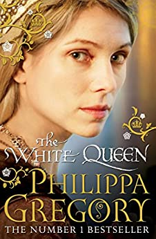 The White Queen (Cousins War Series Book 1) by [Gregory, Philippa]