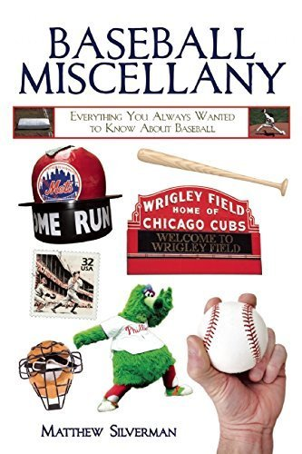baseball-miscellany-everything-you-always-wanted-to-know-about-baseball-reprint-edition-by-silverman-matthew-2015-paperback