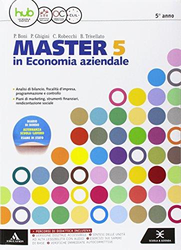 MASTER IN ECONOMIA AZIENDALE. Volume 5 + Diario di bordo 5 anno. Con e-book. Con espansione online: 3