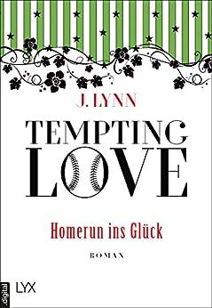 Tempting Love - Homerun ins Glück von [Lynn, J.]