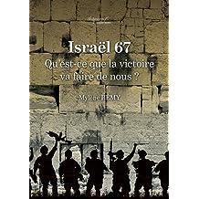 Israël 67 : Qu'est-ce que la victoire va faire de nous ?