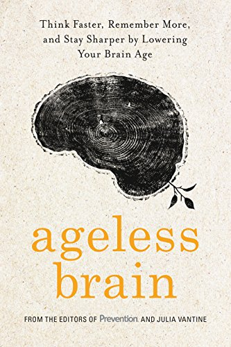 Ageless Brain: Think Faster, Remember More, and Stay Sharper by Lowering Your Brain Age (English Edition) (Memory Makers Magazine)