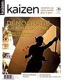 Kaizen, N° 31, mars-avril 2017 - Démocratie : Aux actes, citoyens !