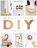 Le grand livre du DIY : Do it yourself
