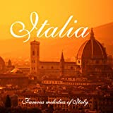 Italia: Famous Melodies of Italy