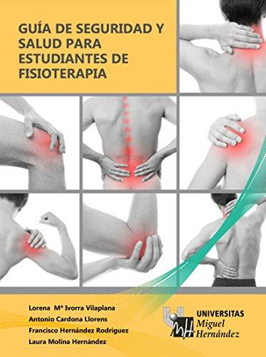 Guía de Seguridad y Salud para Estudiantes de Fisoterapia por Lorena Mª Iborra Vilaplana