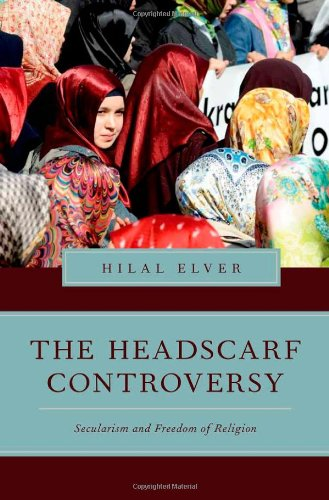 The Headscarf Controversy: Secularism and Freedom of Religion (Religion and Global Politics) por Hilal Elver