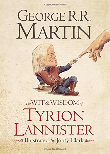 The Wit & Wisdom of Tyrion Lannister by George R. R. Martin (2013-11-07)