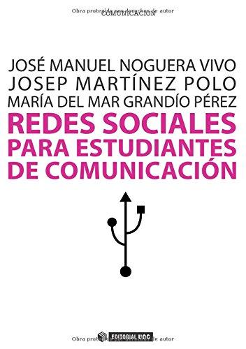 Redes sociales para estudiantes de Comunicación: 50 ideas para comprender el escenario online (Manuales)