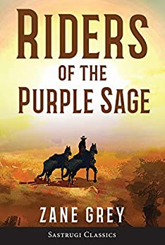 Riders of the Purple Sage (Annotated) (English Edition) de [Grey, Zane]