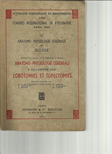 congrs-psychiatrie-paris-1950-iii-anatomo-physiologie-cerebrale-et-biologie-a-la-lumire-des-lobotomi