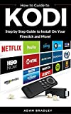 Kodi: User Guide For Kodi, How to Install on Firestick, Stream Live TV, Download Add-Ons, and More (English Edition)