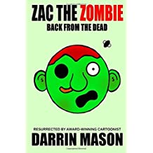 Zac the Zombie: Back from the Dead by Darrin Mason (2015-09-18)