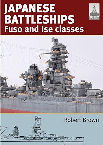 Shipcraft 24: Japanese Battleships: Fuso & Ise Classes por Robert Brown