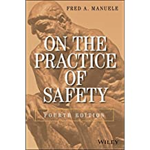 [(On the Practice of Safety)] [By (author) Fred A. Manuele] published on (July, 2013)