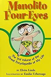 Manolito Four-Eyes: The 3rd Volume of the Great Encyclopedia of My Life by Elvira Lindo (2010-04-01)