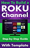 How To Build a Roku Channel - Step by Step Guide with Template