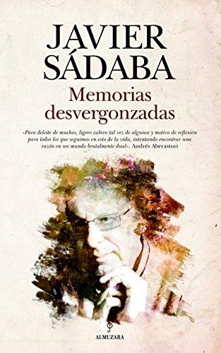 MEMORIAS DESVERGONZADAS (Memorias y biografías) par  Almuzara