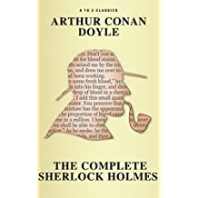 Sherlock Holmes: The Complete Collection ( AtoZ Classics ) (English Edition)