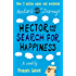 Hector and the Search for Happiness (Hector's journeys Book 1)