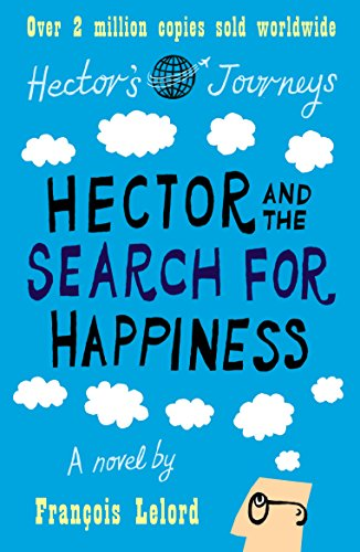 Hector & the Search for Happiness (Hector's Journeys) por François Lelord