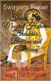 Stories of the Mughal Harem- Badshahs, Begums and Concubines: Love, Murders, and the Empire