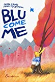 Blu come me. Ediz. illustrata