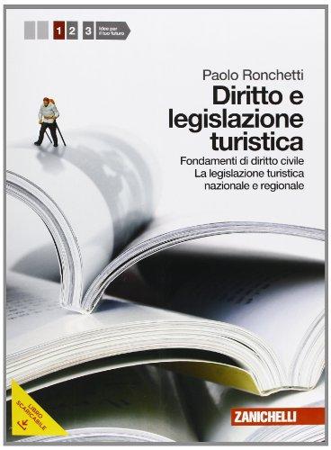 Diritto e legislazione turistica. Con espansione online. Per le Scuole superiori: 1