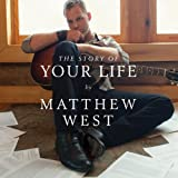 Songtexte von Matthew West - The Story of Your Life