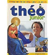 Théo junior : l'encyclopédie catholique pour les jeunes