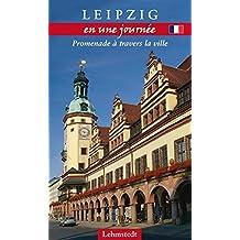 Leipzig en une journée: Promenade à travers la ville