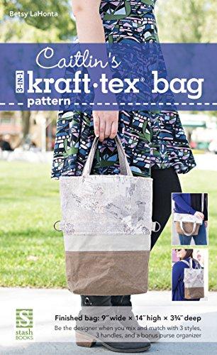 Caitlin's 3-in-1 kraft-tex Bag Pattern (English Edition) -