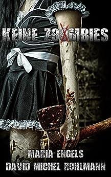 Keine Zoombies (Alle Zombies 1) von [Rohlmann, David Michel, Engels, Maria]