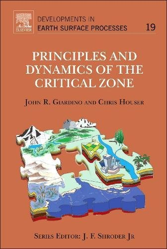 19: Principles and Dynamics of the Critical Zone (Developments in Earth Surface Processes)