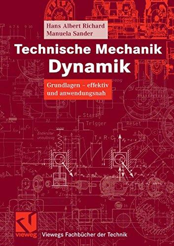 Technische Mechanik. Dynamik: Grundlagen - effektiv und anwendungsnah (Viewegs Fachbücher der Technik)