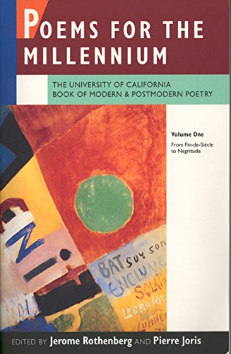 Poems for the Millennium: Poems for the Millennium From Fin-de-Siecle to Negritude v. 1: The University of California Book of Modern and Postmodern Poetry